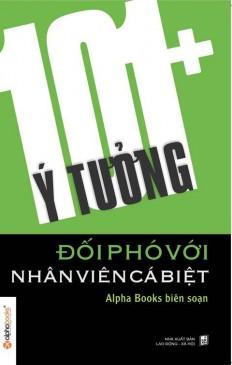101-y-tuong-doi-pho-voi-nhan-vien-ca-biet-a