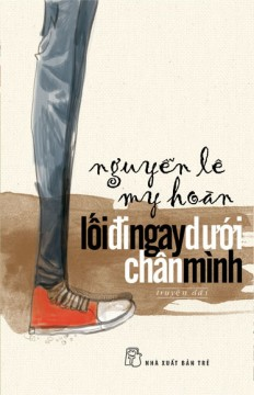 loi_di_ngay_duoi_chan_minh_1_