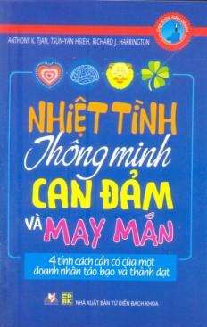 nhiet-tinh-thong-minh-can-dam-va-may-man