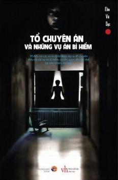 to-chuyen-an-va-nhung-vu-an-bi-hiem_1
