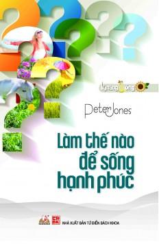 lam-the-nao-de-thuc-hien-moi-dieu-va-song-hanh-phuc