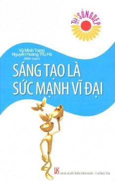 sang-tao-la-suc-manh-vi-dai