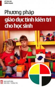 phuong-phap-giao-duc-tinh-kien-tri-cho-hoc-sinh